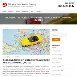 Choosing the Right Auto Shipping Service after Comparing Quotes