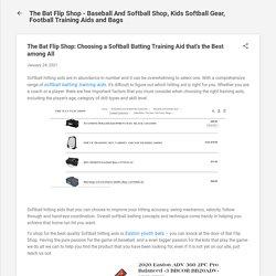 The Bat Flip Shop: Choosing a Softball Batting Training Aid that's the Best among All