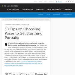 50 Tips on Choosing Poses for Stunning Portraits