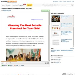 Choosing the Most Suitable Preschool for Your Child