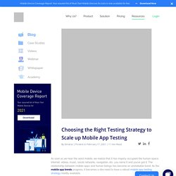 Choosing the Right Testing Strategy to Scale up Mobile App Testing