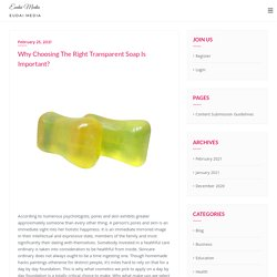 Tips to Choose the Right Transparent Soap
