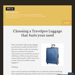 Choosing a Travelpro Luggage that Suits your need
