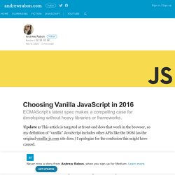 Choosing Vanilla JavaScript in 2016 – Andrew Rabon