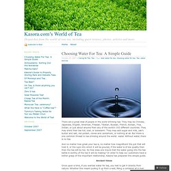Choosing Water For Tea: A Simple Guide « Kasora.com's World of Tea