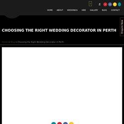 Choosing the Right Wedding Decorator in Perth