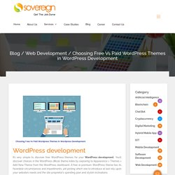 Choosing Free Vs Paid Wordpress Themes in Wordpress Development