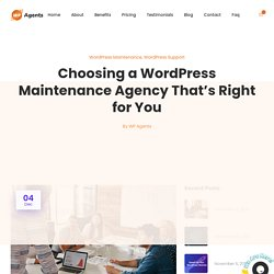 Choosing a WordPress Maintenance Agency That's Right for You
