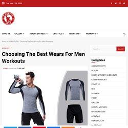 Choosing The Best Wears For Men Workouts