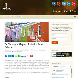 Be Choosy with your Exterior Paint Colors - Favista Real Estate Blog