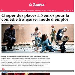 Choper des places à 5 euros pour la comédie française : mode d'emploi
