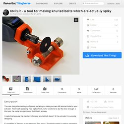 KNRLR - a tool for making knurled bolts which are actually spiky by chopmeister