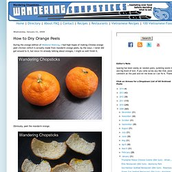 Vietnamese Food, Recipes, and More: How to Dry Orange Peels