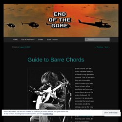 The Chord Guide: Pt II – Barre Chords