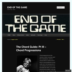 The Chord Guide: Pt I – Chord Progressions | END OF THE GAME