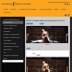 Roméo et Juliette - Chorégraphie de Noureev - Fondation Rudolf Noureev