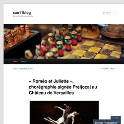 « Roméo et Juliette », chorégraphie signée Preljocaj au Château de Versailles