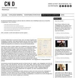 Composition chorégraphique : procédés et notes de chorégraphes - Portail documentaire de la médiathèque du Centre national de la danse