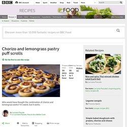 Chorizo and lemongrass pastry puff scrolls recipe - BBC Food