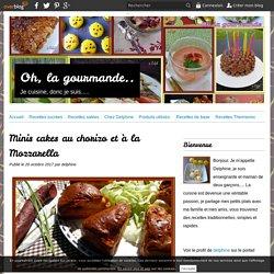 Minis cakes au chorizo et à la Mozzarella - Oh, la gourmande..