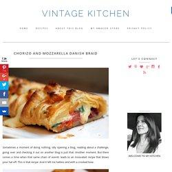 Chorizo and Mozzarella Danish Braid / VINTAGE KITCHEN