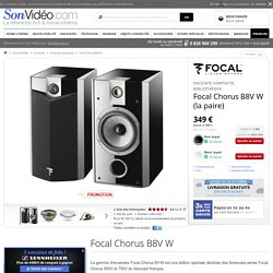 Focal Chorus B8V W Enceintes compactes - Son-Vidéo.com