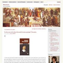 """» """"Le bon sens est la chose du monde la mieux partagée"""" Descartes."""