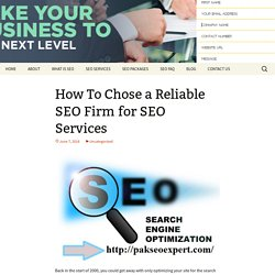 How To Chose a Reliable SEO Firm for SEO Services -