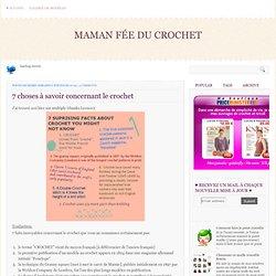 7 choses à savoir concernant le crochet ~ Maman Fée du Crochet