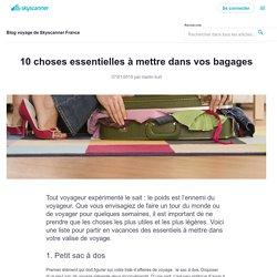 10 choses essentielles à mettre dans vos bagages