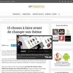 13 choses à faire avant de changer son thème WordPress