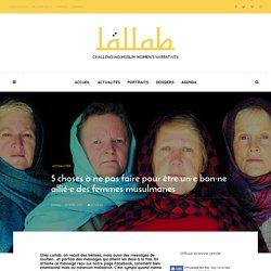5 choses à ne pas faire pour être un·e bon·ne allié·e des femmes musulmanes – Lallab
