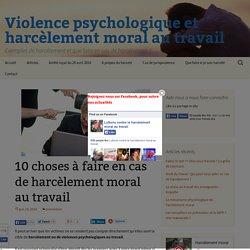 10 choses à faire en cas de harcèlement moral au travail