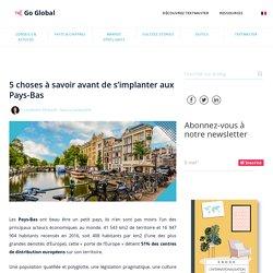 5 choses à savoir avant de s'implanter aux Pays-Bas