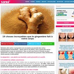 19 choses incroyables que le gingembre fait à votre corps