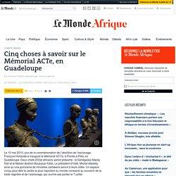 Cinq choses à savoir sur le Mémorial ACTe, en Guadeloupe