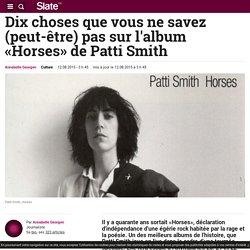 Dix choses que vous ne savez (peut-être) pas sur l'album «Horses» de Patti Smith