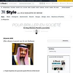 Dix choses à savoir sur le roi Salman