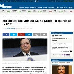 Six choses à savoir sur le patron de la BCE, Mario Draghi