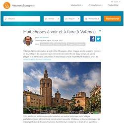 Huit choses sympas à voir et à faire en vacances à Valence