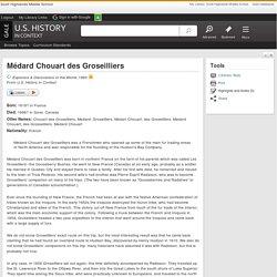 Médard Chouart des Groseilliers - U.S. History in Context
