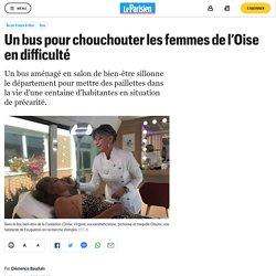 Un bus pour chouchouter les femmes de l'Oise en difficulté