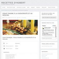 Poule faisane à la choucroute et au Riesling - Recettes d'Hubert