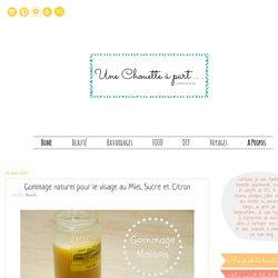 Une Chouette à part ...: Gommage naturel pour le visage au Miel, Sucre et Citron