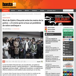 Mort de Cédric Chouviat entre les mains de la police : « À croire qu'on a tous un problème de valve cardiaque