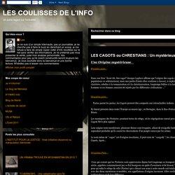 LES COULISSES DE L'INFO: LES CAGOTS ou CHRESTIANS : Un mystérieux peuple du Moyen Age