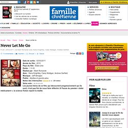 Never Let Me Go | Famillechrétienne.frFilms -