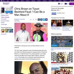 Chris Brown on Tyson Beckford Feud: 'I Can Be a Man About It'