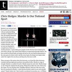 Chris Hedges: Murder Is Our National Sport