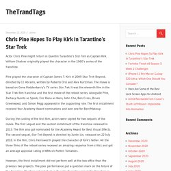 Chris Pine Hopes To Play Kirk In Tarantino's Star Trek